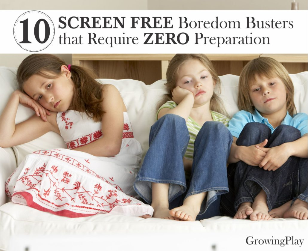 Top 10 Screen Free, Indoor Boredom Busters That Require ZERO Preparation