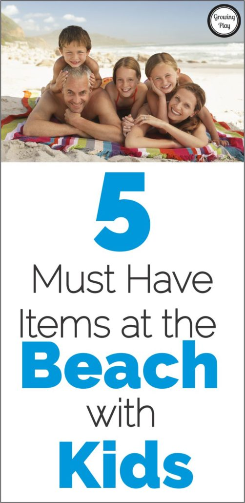 5 Must Have Items at the Beach with Kids GP