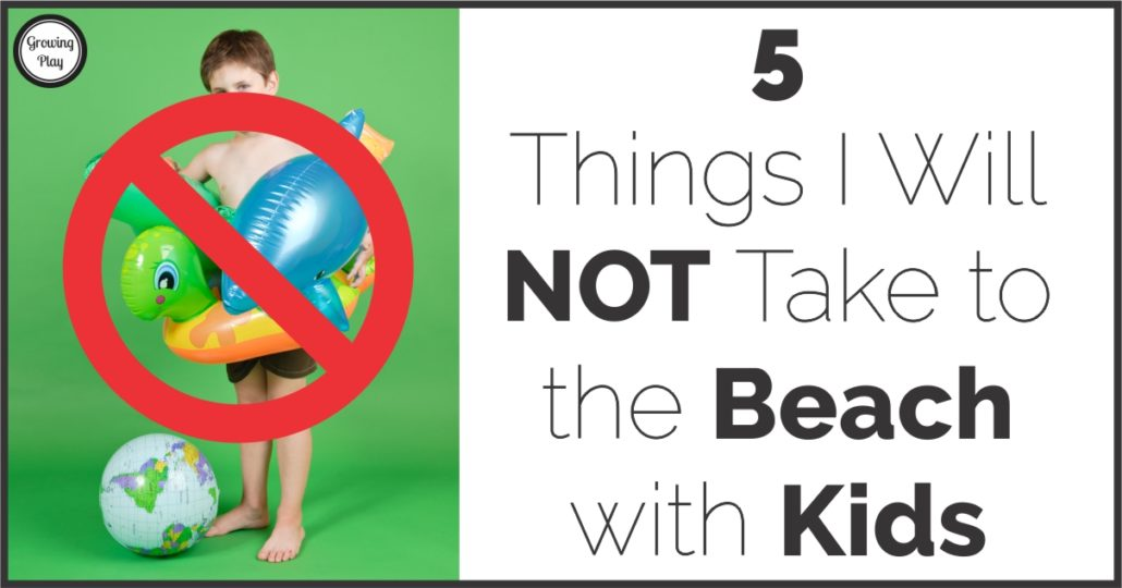 My Previous Post On 5 Must Have Items To Bring The Beach With Kids Discussed What I Found Helpful Today Am Talking About Things Will NOT