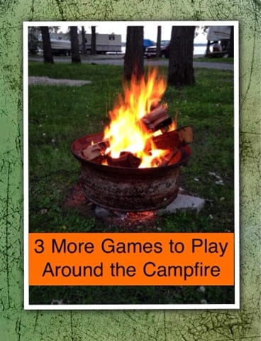 3 More Games to Play Around the Campfire