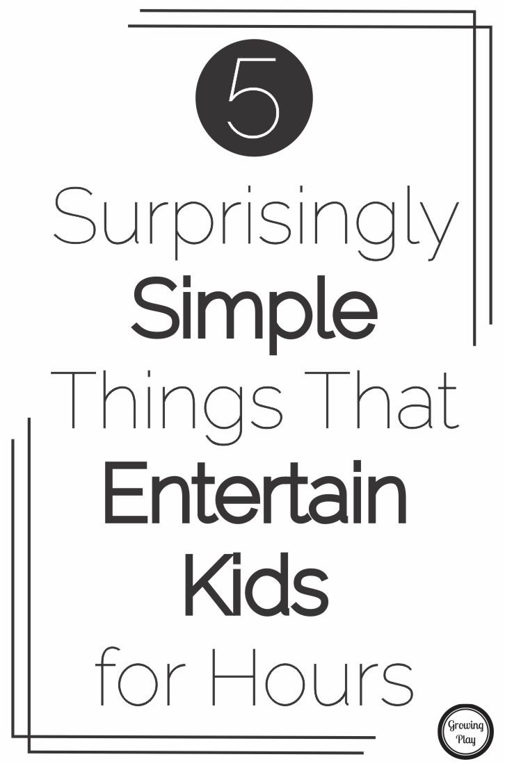 Simple Things to Entertain Kids