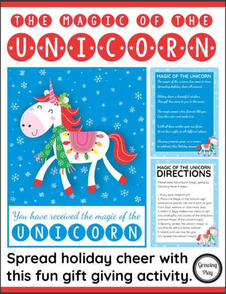 "The Magic of the Unicorn is a special act of kindness for the holidays.  Start the magic by secretly giving two friends a small treat or gift with the magical unicorn gift tag attached.  Include the ""You have received the magic of the Unicorn"" poster and the directions on how the friends can pass on the act of kindness."