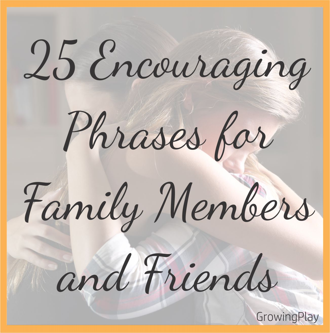 Do you know someone who is struggling?  Maybe you know someone who needs a little encouragement to keep striving to reach their goals?  Perhaps you have a teenager in your life who could use some support right now.  Here are 25 encouraging phrases for family members and friends.