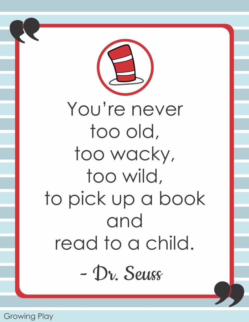 Dr. Seuss Inspirational Quotes #6 - You're never too old, too wacky, too wild, to pick up a book and read to a child.