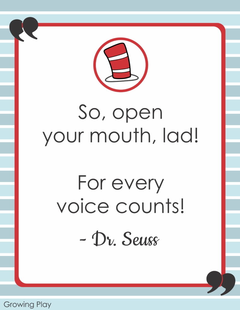 So, open your mouth, lad! For every voice counts! Dr Seuss Inspirational Quotes from Growing Play